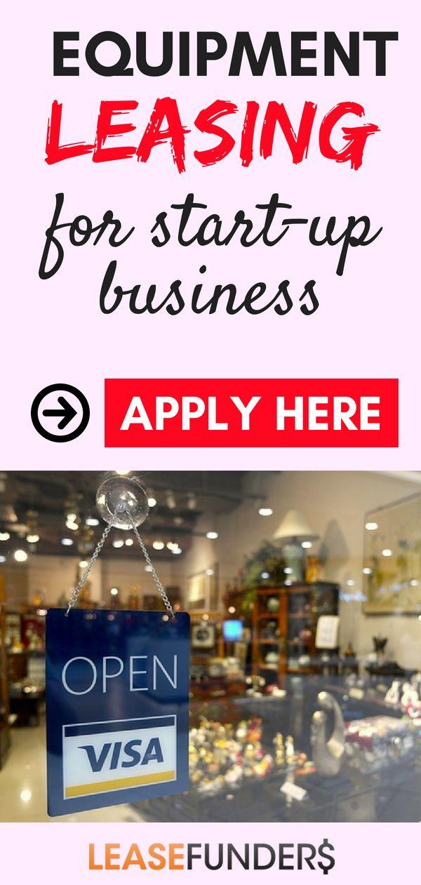 Equipment Leasing For Start Up Business Start Up Business Business Blog Start Up