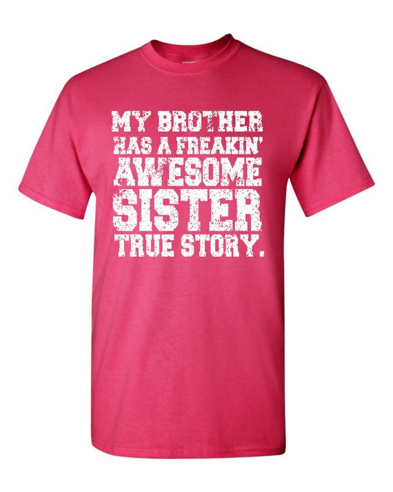 My Brother Has An Awesome Sister Youth or Adult size t shirt Free Shipping