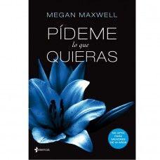 PÍDEME LO QUE QUIERAS BY MEGAN MAXWEEL ( NOVELA) Planeta d´agostini.