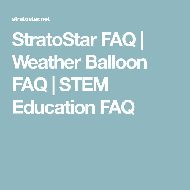 StratoStar FAQ | Weather Balloon FAQ | STEM Education FAQ