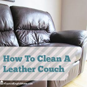 A Typical English Home: How To Clean A Leather Couch
