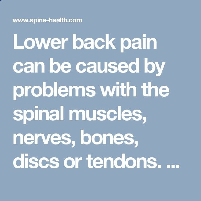 Lower back pain can be caused by problems with the spinal muscles, nerves, bones, discs or tendons. Learn about the main causes and treatment options.