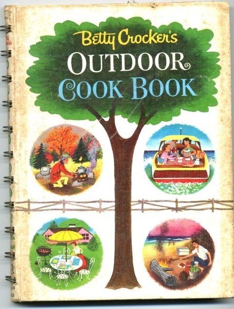 Camp Recipes: Vintage Cookbook, Recipes Camps, Camps Recipes, Crocker Outdoor, Outdoorcook, Betty Crocker, Outdoor Cooking, Outdoor Cookbook, Cooking Books