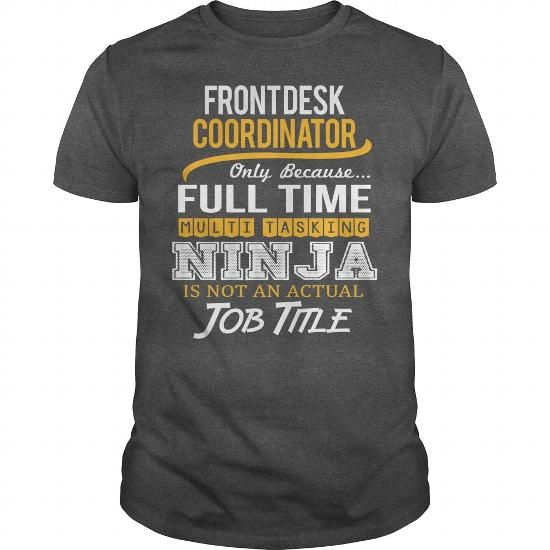 Awesome Tee For Front Desk Coordinator T Shirts, Hoodie. Shopping Online Now ==►…