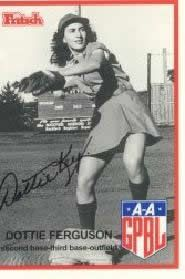 "The ""real"" Dottie (Dorothy Ferguson) -Rockford Peaches & Peoria Redwings. 1946-1954"