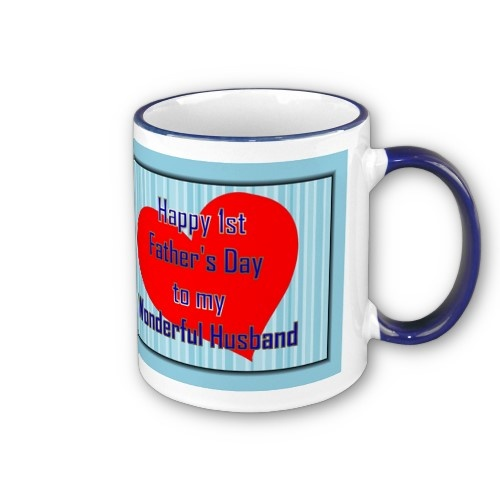http://www.zazzle.com/happy_1st_fathers_day_to_husband_from_wife_mug-168929212105176091