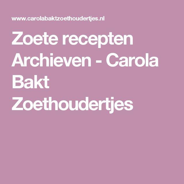 Zoete recepten Archieven - Carola Bakt Zoethoudertjes