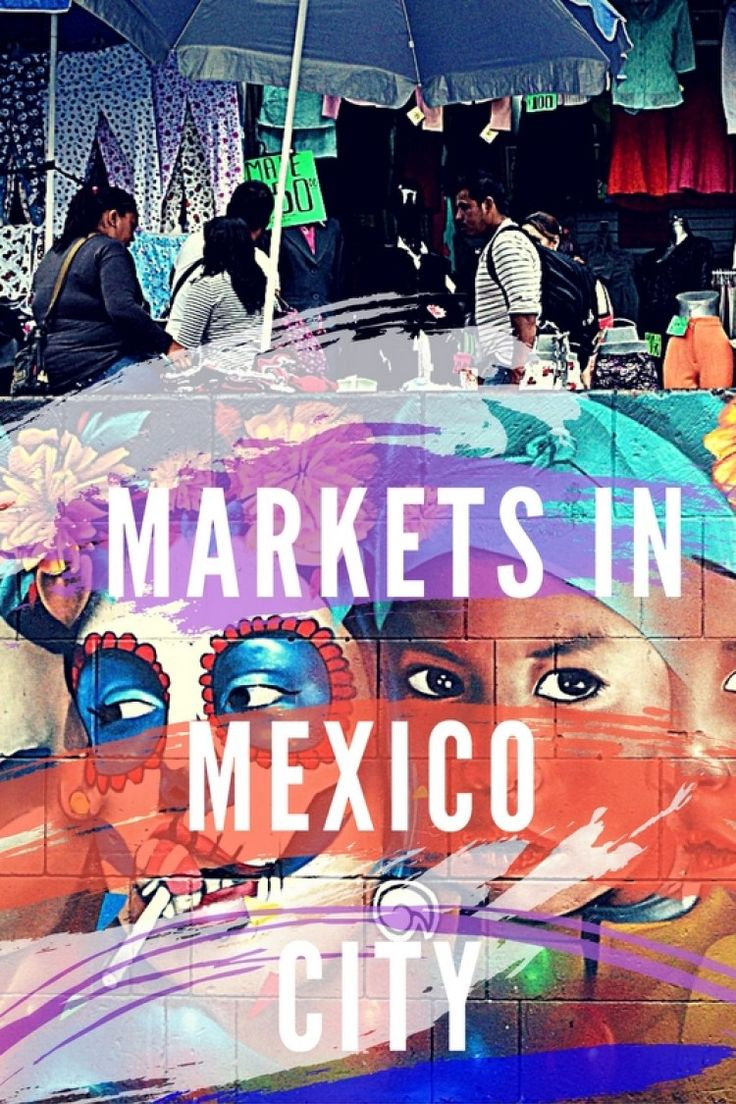 The Best Markets in Mexico City