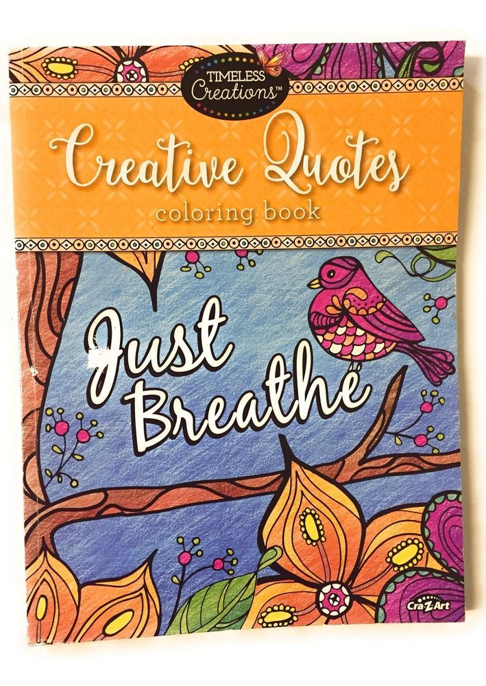 Cra Z Art Timeless Creations Creative Quotes Coloring Book Just Breathe Ebay Creativity Quotes Coloring Books Book Quotes