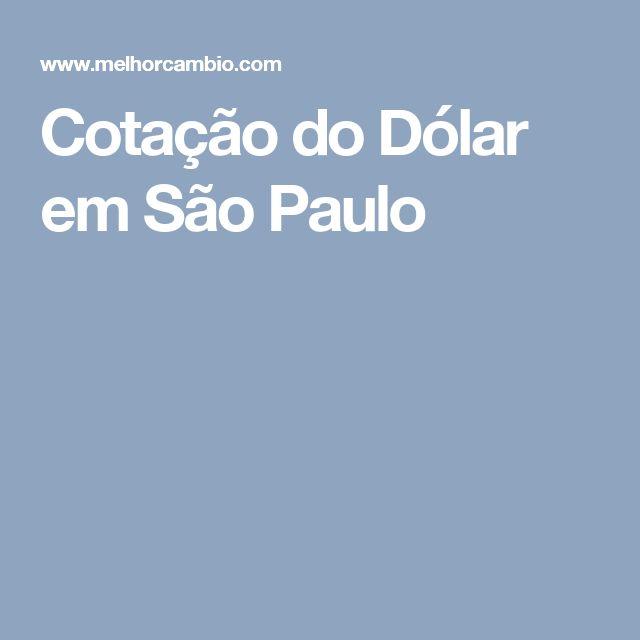 Cotação do Dólar em São Paulo