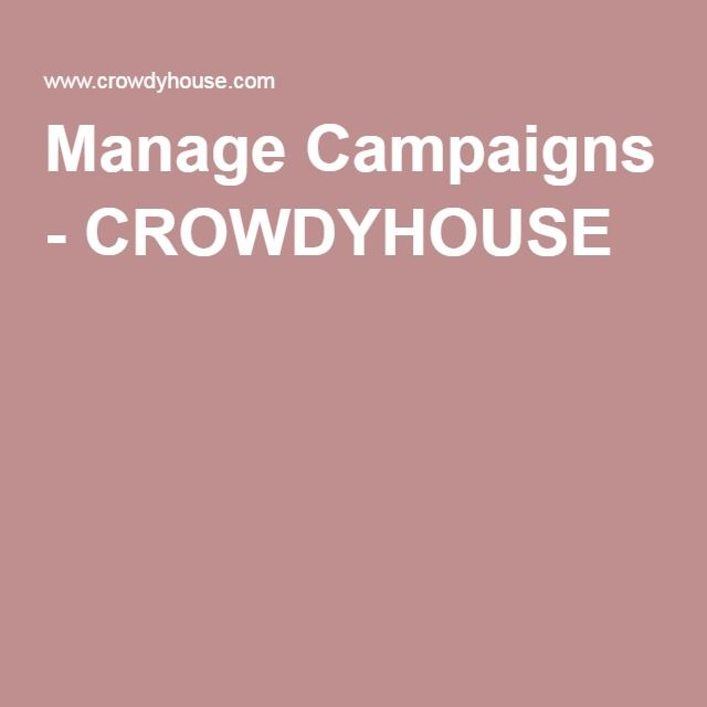 Manage Campaigns - CROWDYHOUSE