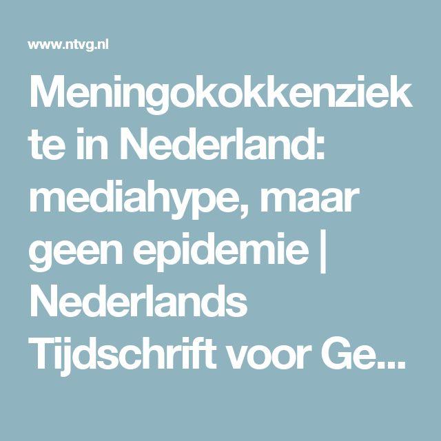 Meningokokkenziekte in Nederland: mediahype, maar geen epidemie   Nederlands Tijdschrift voor Geneeskunde