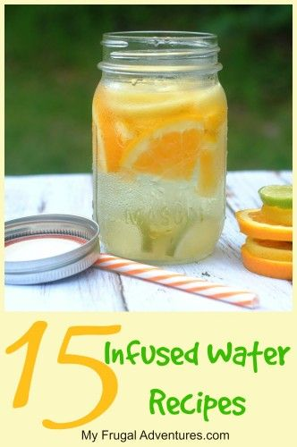 15 Delicious Infused Water Recipes- perfect way to stay hydrated this summer!  My kids love drinking infused water.