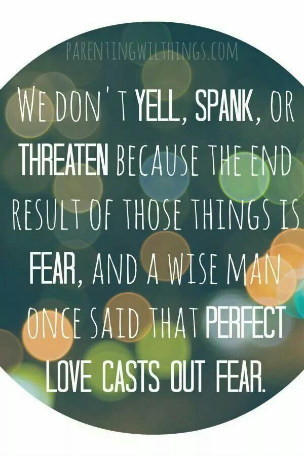 Perfect love casts out fear! - ThatNewCrunchyMom                                                                                                                                                                                 More