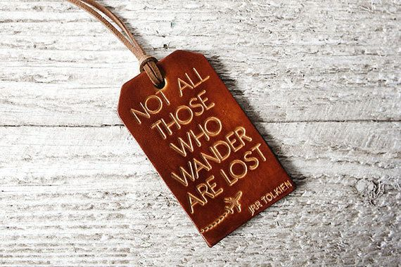 Travel Gift - Leather Luggage Tag - Not All Those Who Wander Are Lost - Genuine Leather Luggage Tag Not All Who Wander Are Lost - Wanderlust