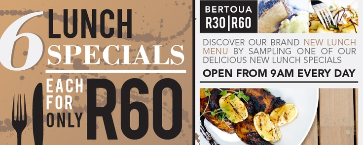 Now at Bertoua - 6 Lunch options @ R60. Great value for money and delicous food to get you through that midday break
