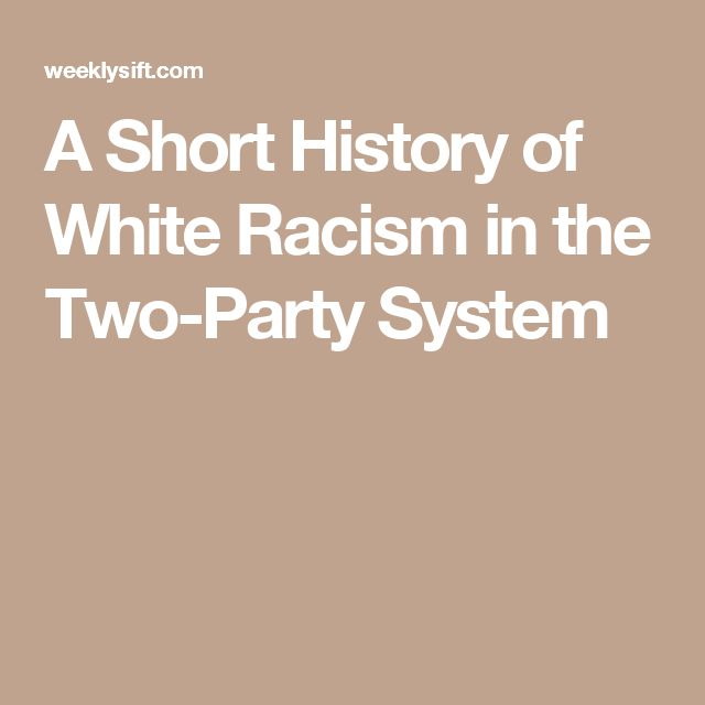 A Short History of White Racism in the Two-Party System