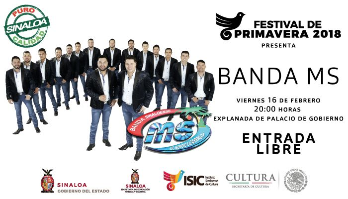 El Festival de Primavera 2018 te invita a disfrutar de la gran presentación de la Banda MS. Viernes 16 de febrero de 2018 en la Explanada de Palacio de Gobierno, a las 20:00 horas. Entrada libre.
