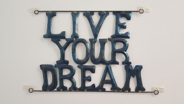 Live your dream, always.