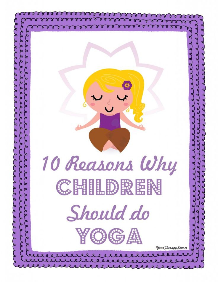 10 reasons why yoga is beneficial for children - http://yourtherapysource.com/yoga.html  - repinned by @PediaStaff – Please Visit ht.ly/63sNtfor all our pediatric therapy pins