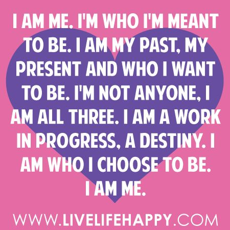 I Am Me Quotes i love being me quotes...