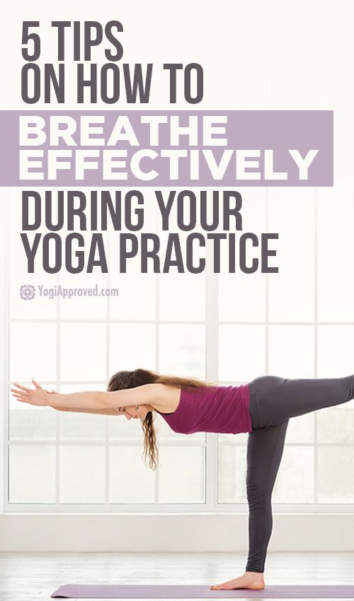 5 Tips on How to Breathe Effectively During Your Yoga Practice