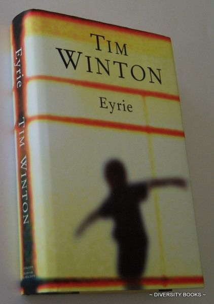 EYRIE, by Tim Winton. First Edition.