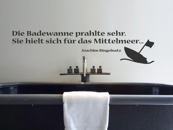 Wandtattoo für das Badezimmer: Die Badewanne prahlte sehr. Sie hielt sich für das Mittelmeer. Zitat von Joachim Ringelnatz.