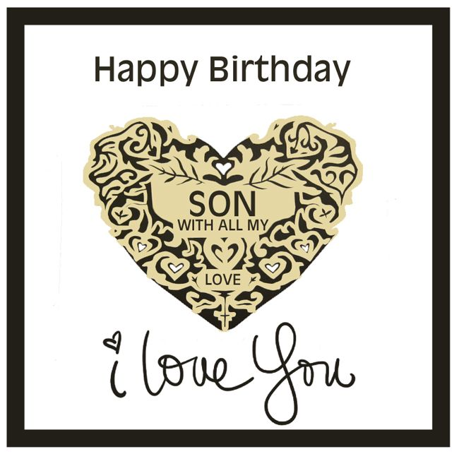 Happy Birthday Cards for My Son | Happy Birthday Son With All My Love, I Love You! – Free Birthday ...