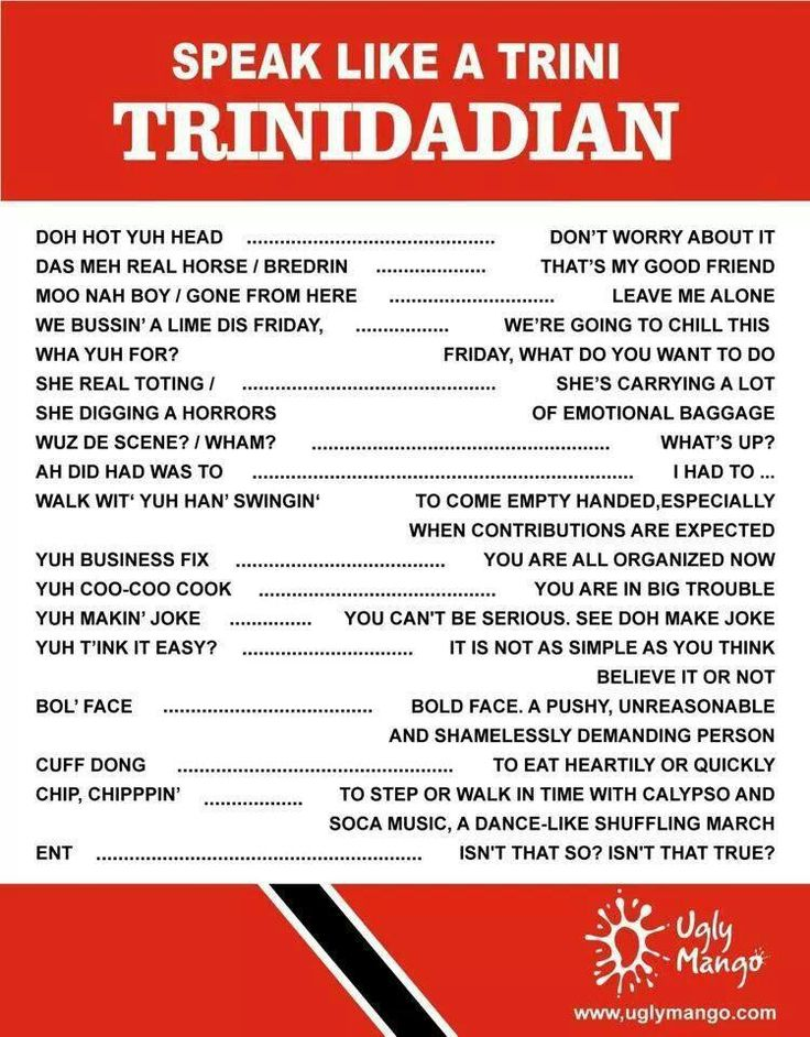 A trini thing - the slang is always the best, ent?