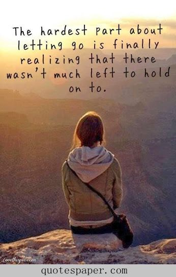 The hardest part about letting go | #Quotes About Life