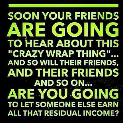 Why shouldn't it be you to make all the money?? If it's not you, it will be somebody... Message me at 3342822780 email me at sheilakaywrapstars@gmail or my website www.sheilakayjohnson.myitworks.com