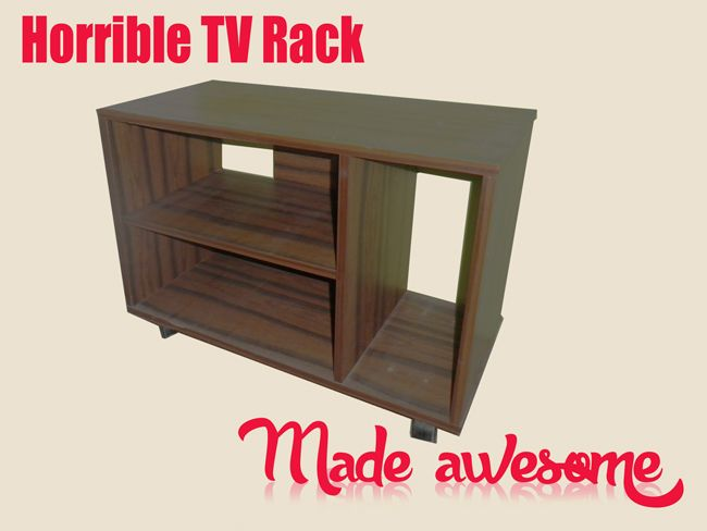 A Horrible TV Rack made Awesome