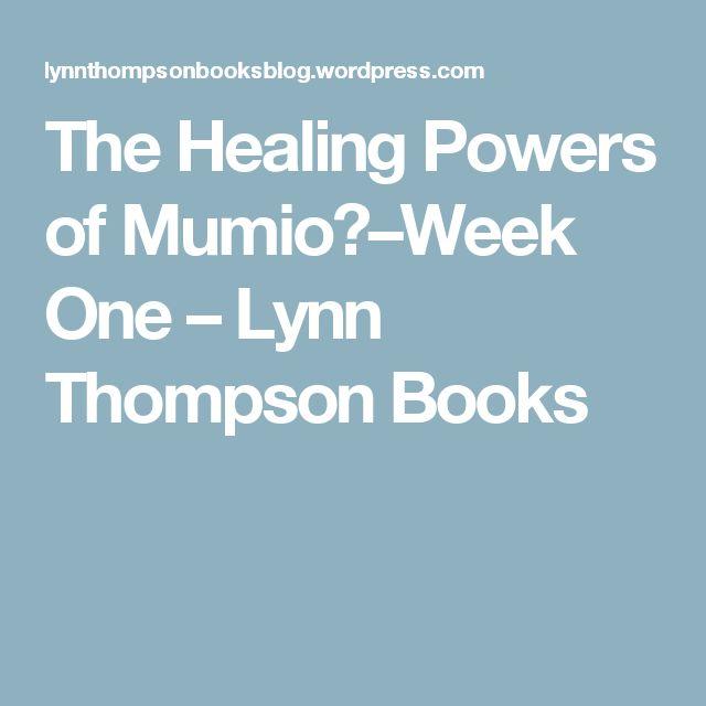 The Healing Powers of Mumio?–Week One – Lynn Thompson Books