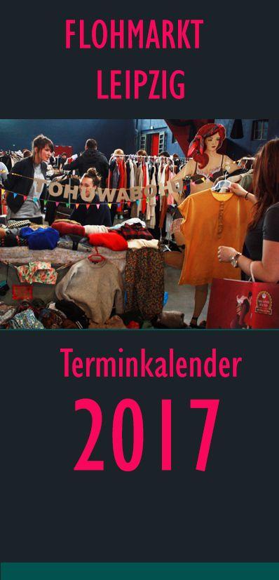 Flohmarkt Leipzig Termine 2017 auf einen Blick