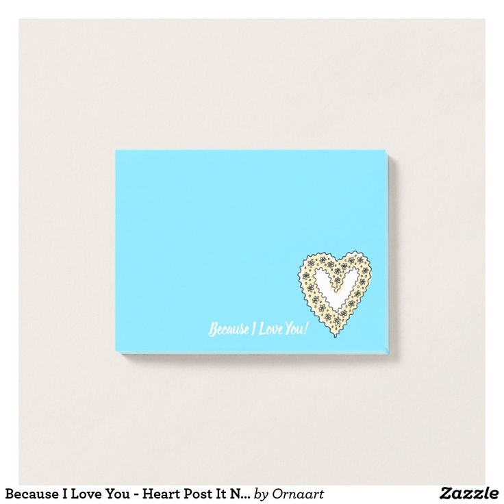 Because I Love You - Heart Post It Notes