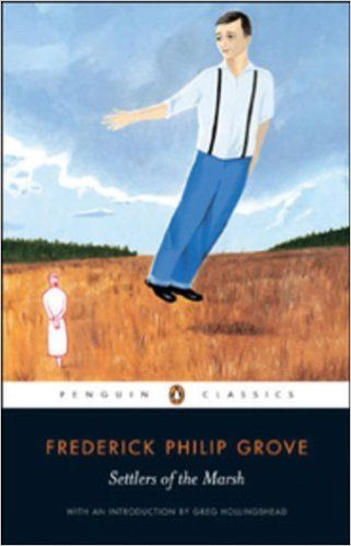 Settlers of the Marsh: Amazon.ca: Frederick Philip Grove: Books