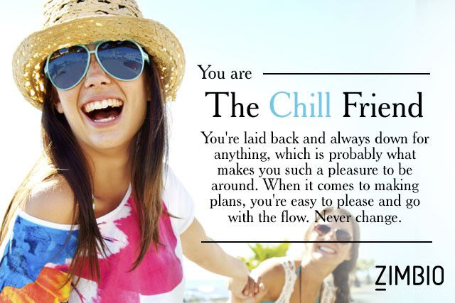 I'm The Chill Friend. And you? #ZimbioQuiznull - Quiz