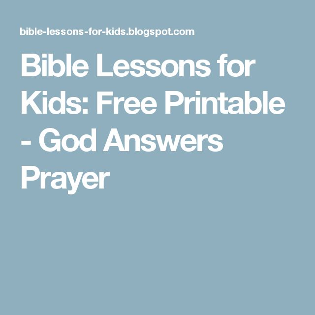 Bible Lessons for Kids: Free Printable - God Answers Prayer