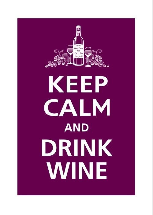 "Wine - Finally.  A ""Keep Calm"" that works for me."