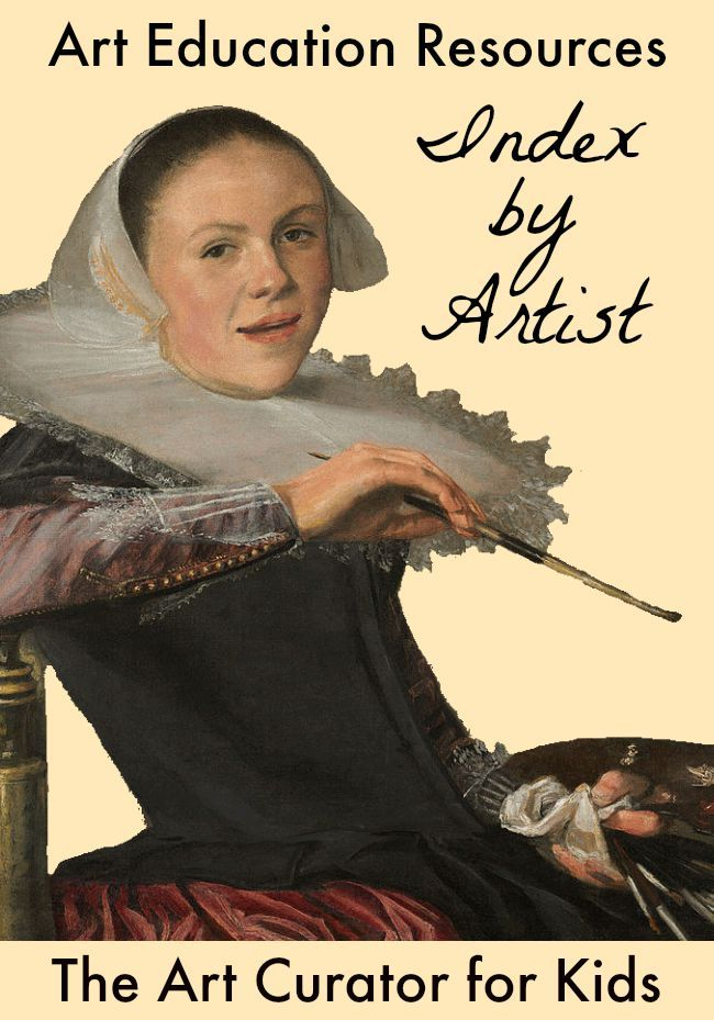 The Art Curator for Kids - Art Education Resources - Index by Artist from @artcurator4kids