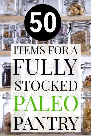 Trying to stick to a Paleo diet? These are the healthy foods you want to keep in your pantry!