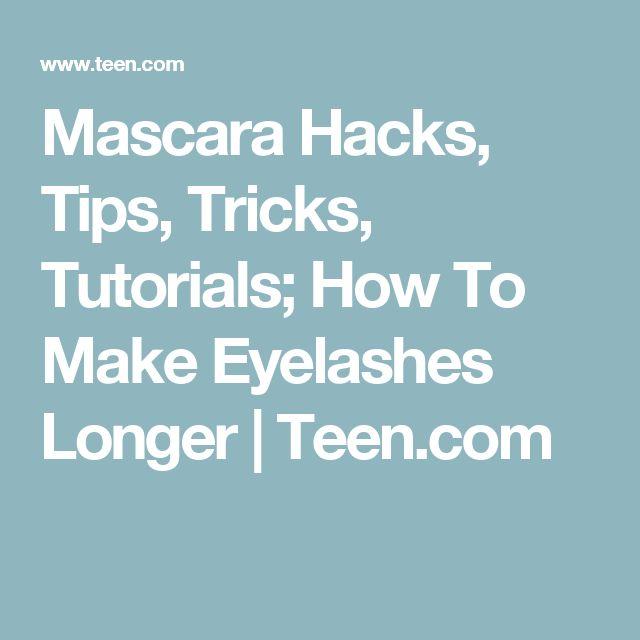 Mascara Hacks, Tips, Tricks, Tutorials; How To Make Eyelashes Longer   Teen.com