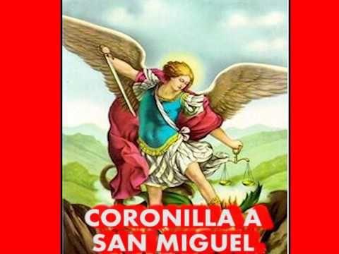 CORONILLA A SAN MIGUEL ARCANGEL PARA LIBERAR TU FAMILIA - YouTube