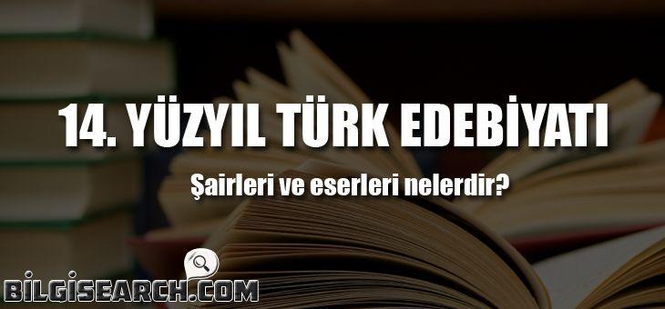 14. Yüzyıl Türk Edebiyatı ve Şairleri, 14. Yüzyıl Şairleri ve Eserleri | Bilgi Search - Bilginin İnternetteki Kütüphanesi