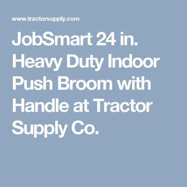 JobSmart 24 in. Heavy Duty Indoor Push Broom with Handle at Tractor Supply Co.