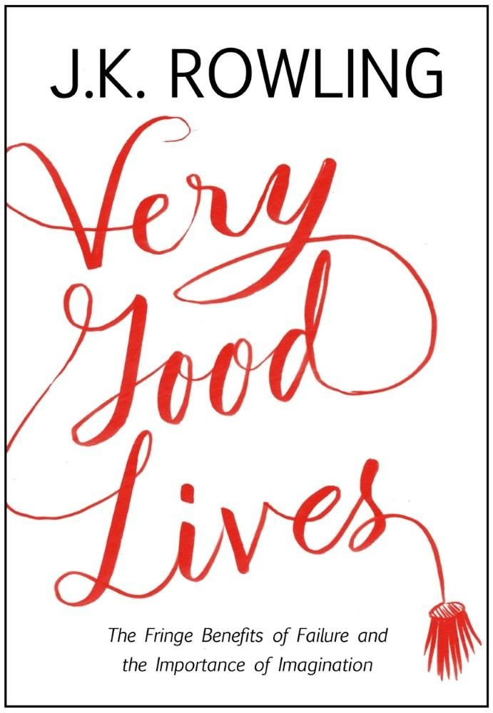 Very Good Lives : The Fringe Benefits of Failure and the Importance of Imagination - J.K. Rowling - a book that can be read in less than a day.