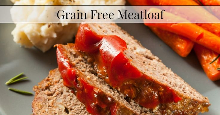 This recipe for grain free meatloaf is simple and delicious.