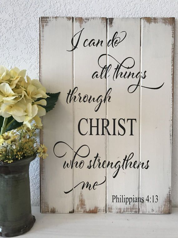 """i can do all things through Christ who strengthens me,scripture,sign,farmhouse decor 14""""w x21""""h painted wood sign,Bible sign,Bible verse"""