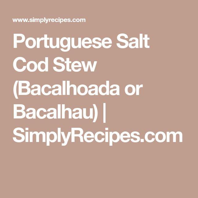 Portuguese Salt Cod Stew (Bacalhoada or Bacalhau) | SimplyRecipes.com